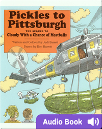 Pickles to Pittsburgh: The Sequel to Cloudy With a Chance of Meatballs