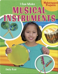 I Can Make Musical Instruments