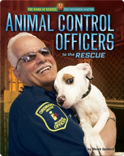 Animal Control Officers: to the Rescue