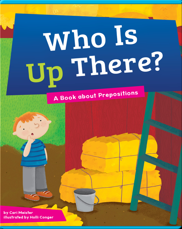 Who Is Up There?: A Book about Prepositions