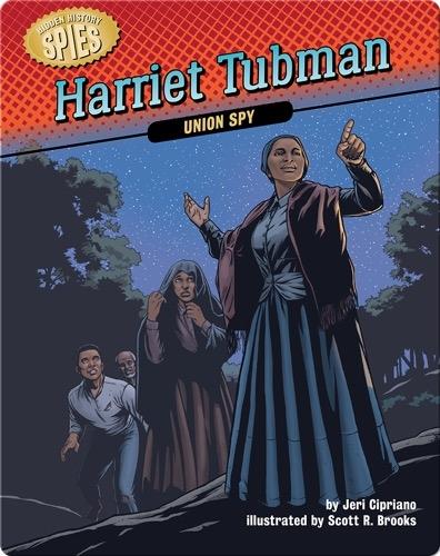 Harriet Tubman: Union Spy
