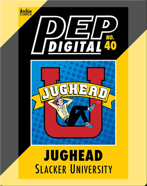 Pep Digital Vol. 40: Jughead: Slacker University