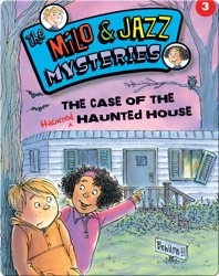 The Milo & Jazz Mysteries: The Case of the Haunted Haunted House