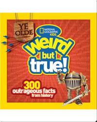 Ye Olde Weird But True