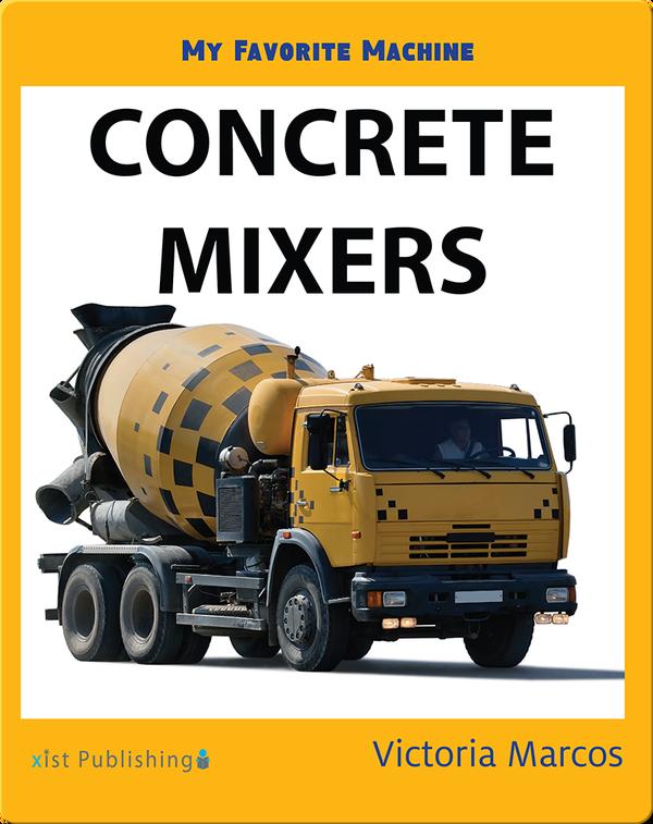 My Favorite Machine: Concrete Mixers