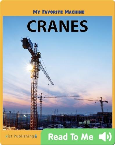My Favorite Machine: Cranes