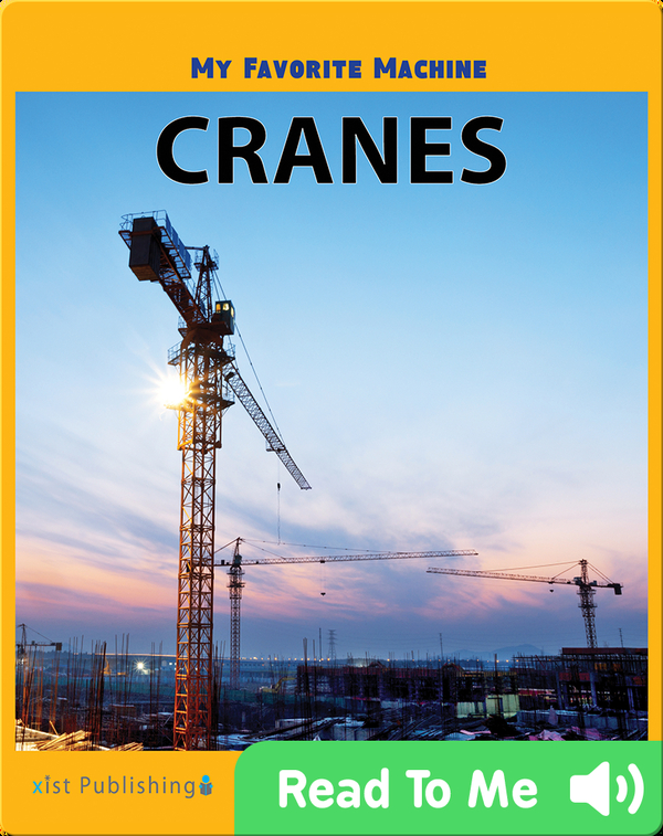 My Favorite Machine: Cranes