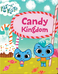 Kit ^n^ Kate: Candy Kingdom