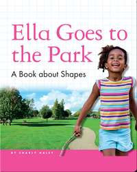 Ella Goes to the Park: A Book about Shapes