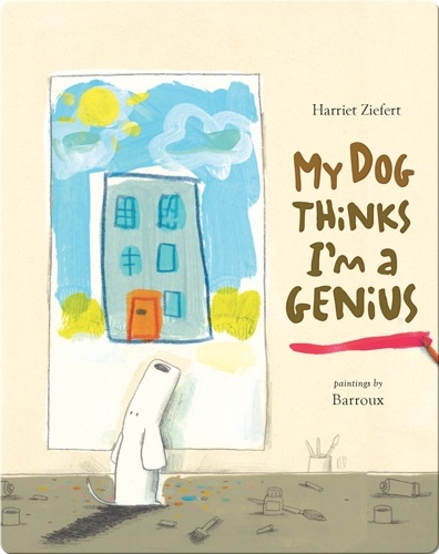 My Dog Thinks I'm a Genius