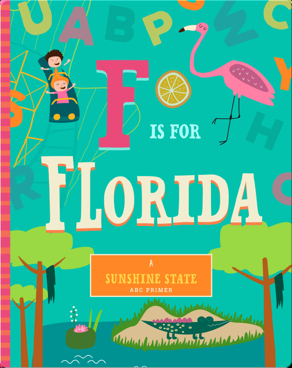 F is for Florida: A Sunshine State ABC Primer
