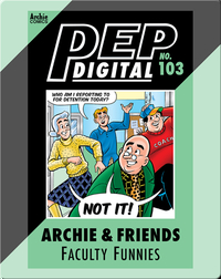 Pep Digital Vol. 103: Archie & Friends Faculty Funnies