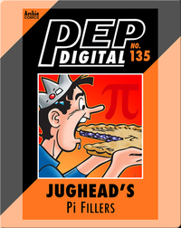 Pep Digital Vol. 135: Jughead: Pi Fillers
