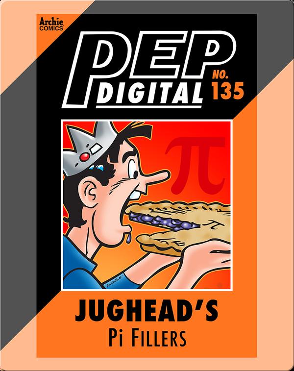 Pep Digital Vol. 135: Jughead: Pi Fillers