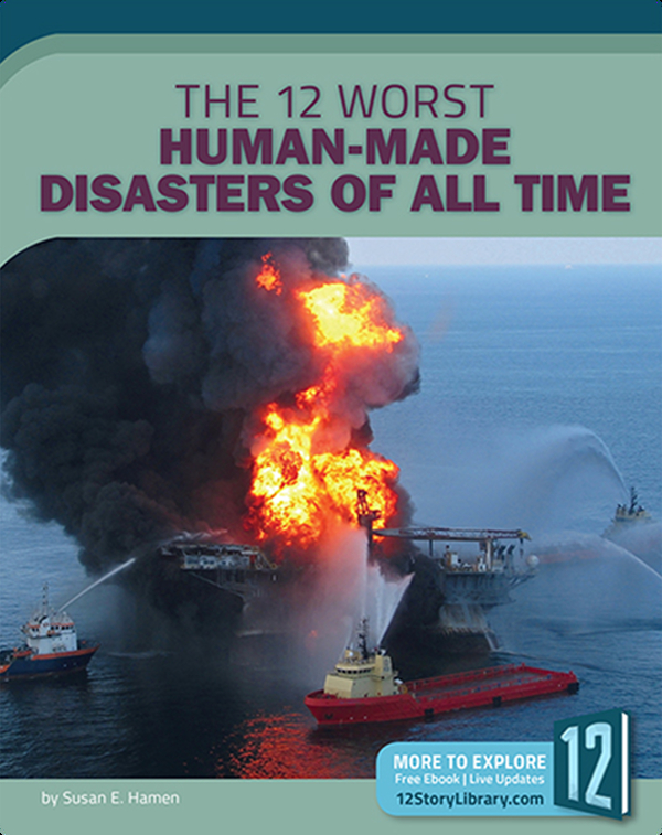 The 12 Worst Human-Made Disasters of All Time