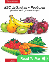 ABC de Frutas y Verduras (Fruit and Veggie ABCs)