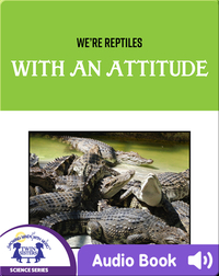We're Reptiles With An Attitude