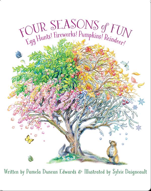 Four Seasons of Fun: Egg Hunts! Fireworks! Pumpkins! Reindeer!