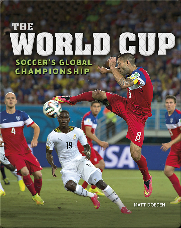 The World Cup: Soccer's Global Championship