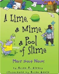 A Lime, a Mime, a Pool of Slime: More about Nouns