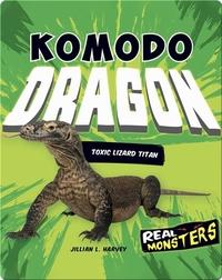 Komodo Dragon: Toxic Lizard Titan