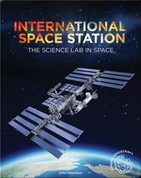 International Space Station: The Science Lab in Space