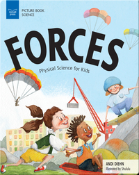 Forces: Physical Science for Kids