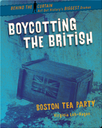Boycotting the British: Boston Tea Party