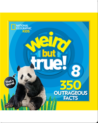 Weird But True 8: Expanded Edition