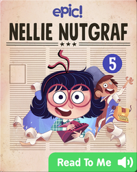 Nellie Nutgraf Book 5: Breaking News