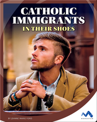 Catholic Immigrants: In Their Shoes