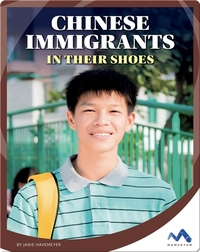 Chinese Immigrants: In Their Shoes
