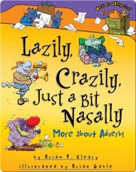 Lazily, Crazily, Just a Bit Nasally: More about Adverbs