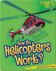 How Do Helicopters Work?