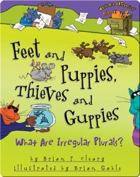 Feet and Puppies, Thieves and Guppies: What Are Irregular Plurals?