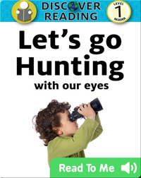 Let's go Hunting (With our Eyes)