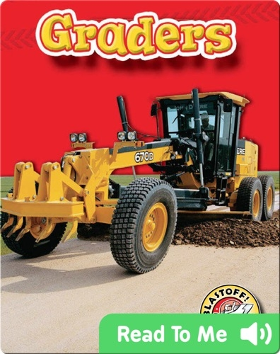 Graders: Mighty Machines