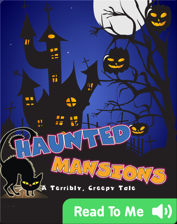 Haunted Mansions: A Terribly, Creepy Tale
