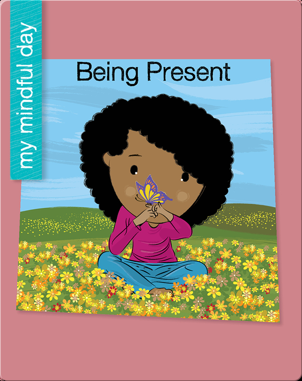 My Mindful Day: Being Present