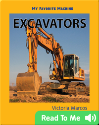 My Favorite Machine: Excavators