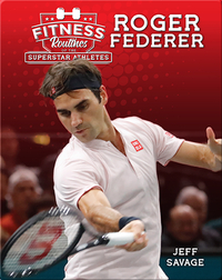 Fitness Routines of Roger Federer