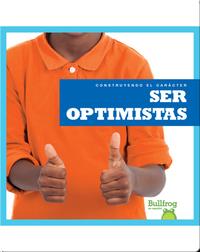 Construyendo el carácter: Ser optimistas