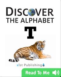Discover The Alphabet: T