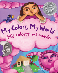 My Colors, My World: Mis Colores, Mi Mundo