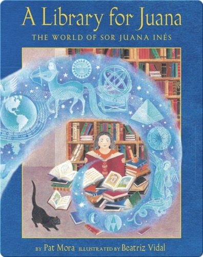 A Library for Juana: The World of Sor Juana Inés