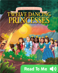 The Princess Series: Twelve Dancing Princesses