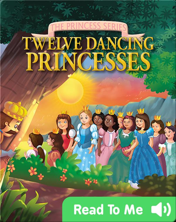 The Princess Series: Twelve Dancing Princesses