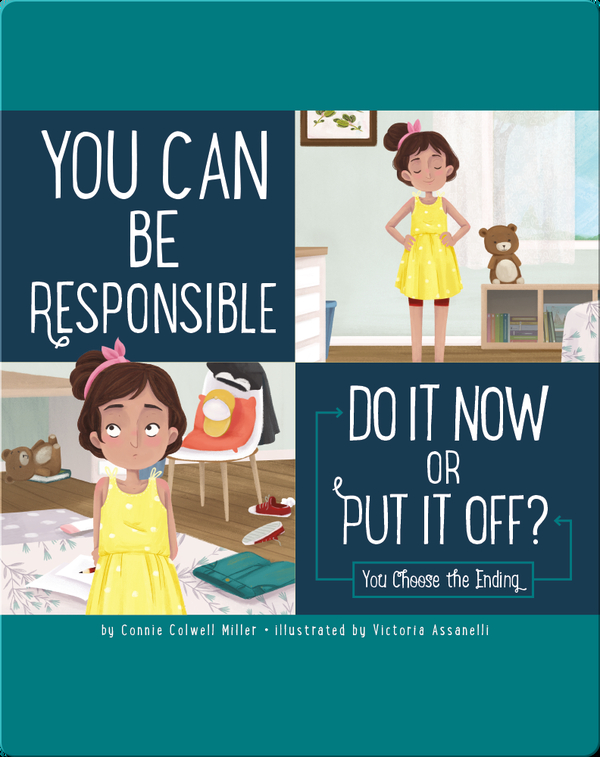 You Can Be Responsible: Do It Now or Put It Off?