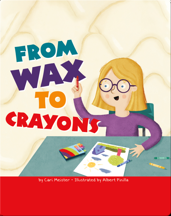 From Wax to Crayons