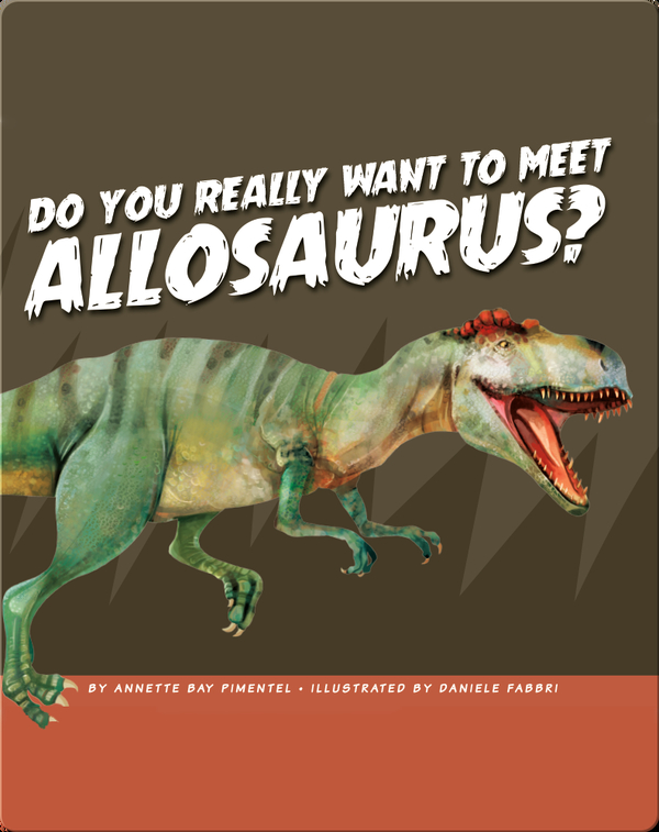 Do You Really Want to Meet Allosaurus